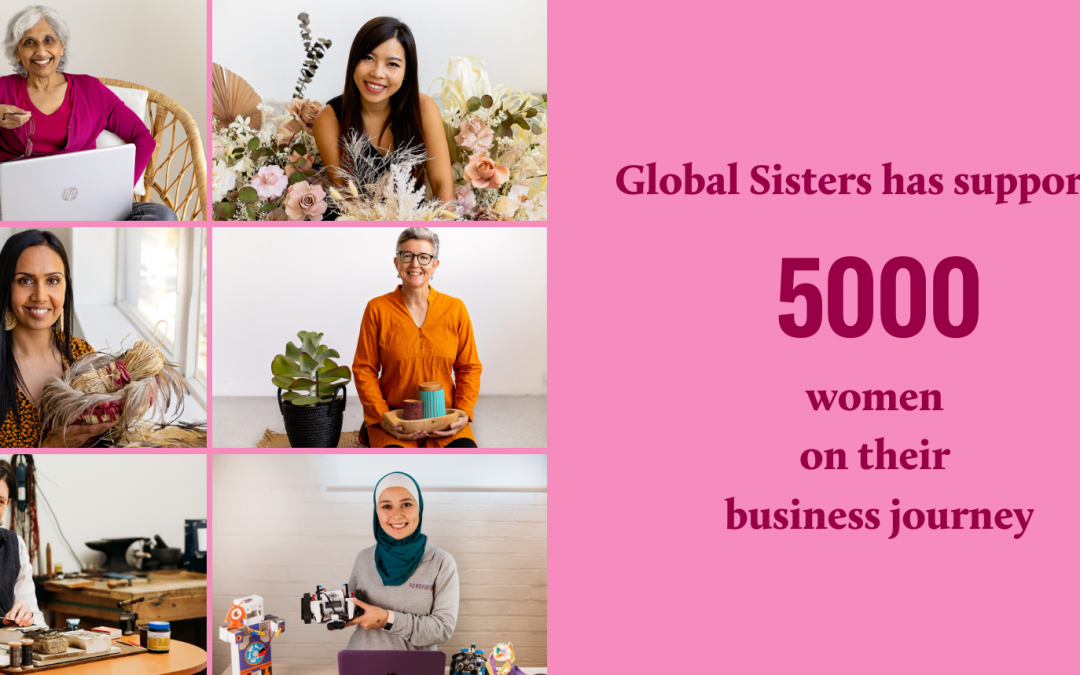 Global Sisters Reaches Milestone of Supporting 5000+ Australian Women-led Micro Businesses!